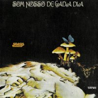 Resenha: Som Nosso De Cada Dia - Snegs (1974)