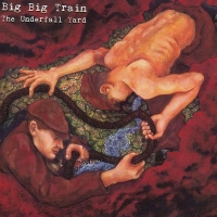 Resenha: Big Big Train - The Underfall Yard