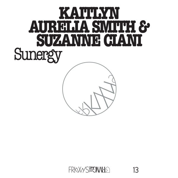 29-kaitlyn-aurelia-smith-suzanne-ciani-frkwys-vol-13-sunergy