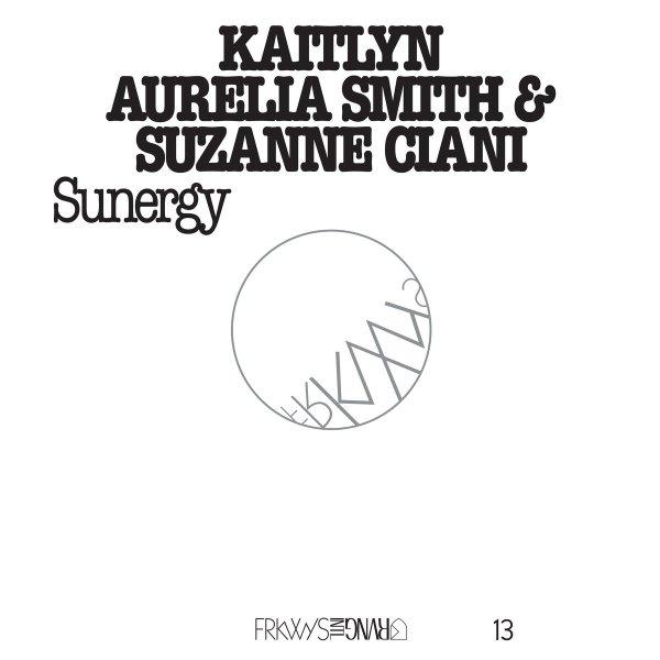 29-kaitlyn-aurelia-smith-suzanne-ciani-frkwys-vol-13-sunergy
