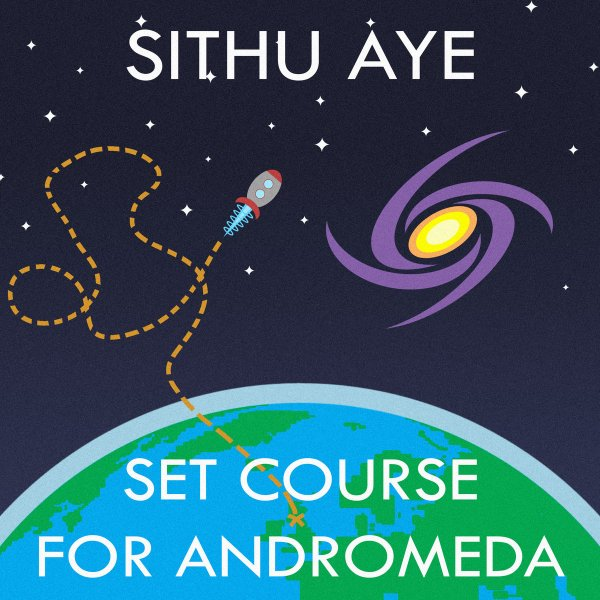 34-sithu-aye-set-course-for-andromeda