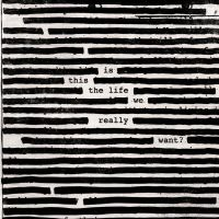 Resenha: Roger Waters - Is This The Life We Really Want? (2017)